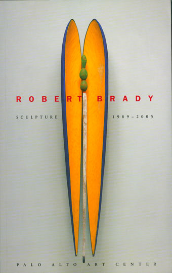 Robert Brady: Sculpture 1989—2005